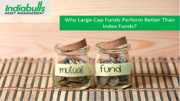 Why Large-cap funds Perform Better than Index funds?