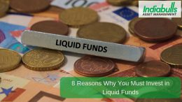 8 Reasons Why You Must Invest in Liquid Funds